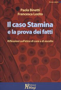 Il caso Stamina e la prova dei fatti. Riflessioni sull'etica di cura e di ascolto