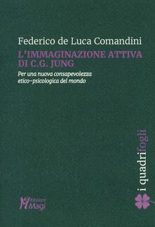 Winniearcher.com L' immaginazione attiva di C.G. Jung. Per una nuova consapevolezza etico-psicologica del mondo Image