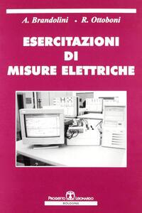 Esercitazioni di misure elettriche - Arnaldo Brandolini,Roberto Ottoboni - copertina