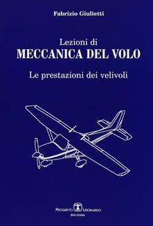 Lezioni di meccanica del volo. Le prestazioni dei veivoli
