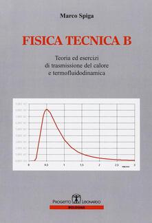 Listadelpopolo.it Fisica tecnica B. Teoria e esercizi di trasmissioni del colore e termofluidodinamica Image