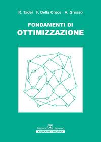 Fondamenti di ottimizzazione - Tadei Roberto Della Croce Federico Grosso Andrea - wuz.it