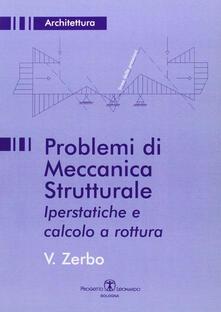 Problemi di meccanica strutturale iperstatica e calcolo a rottura.pdf