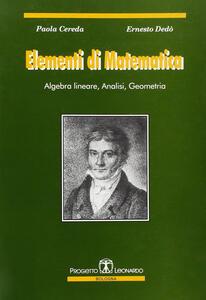 Elementi di matematica. Algebra lineare, analisi, geometria