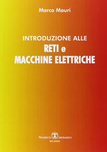Introduzione alle reti e macchine elettriche - Marco Mauri - copertina