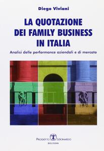 La quotazione dei family business in Italia. Analisi delle performance aziendali e di mercato - Diego Viviani - copertina