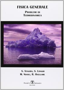 Fisica generale. Problemi di termodinamica - Salvatore Stagira,Stefano Longhi,Mauro Nisoli - copertina