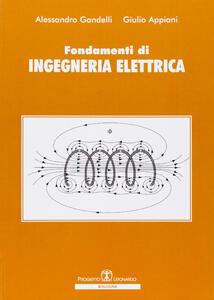 Fondamenti di ingegneria elettrica - Alessandro Gandelli,Giulio Appiani - copertina