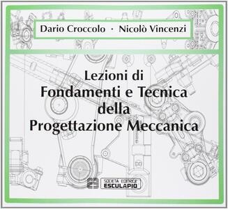 Lezioni di fondamenti e tecnica della progettazione meccanica
