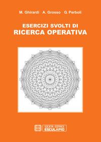 Esercizi di ricerca operativa - Ghirardi Marco Perboli Guido Grosso Andrea - wuz.it
