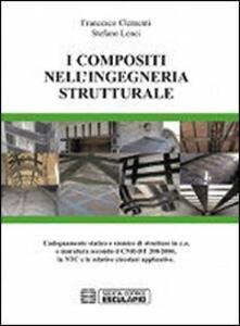 I composti nell'ingegneria strutturale. L'adeguamento statico e sismico di strutture in c.a. e muratura secondo il CNR-DT 200/2004...