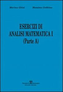 Esercizi di analisi matematica I. Parte A. Vol. 1 - Massimo Gobbino,Marina Ghisi - copertina