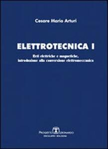 Elettrotecnica. Vol. 1 - Cesare M. Arturi - copertina
