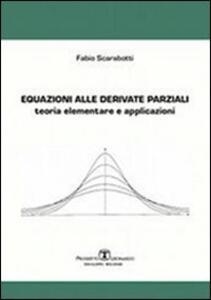 Equazioni alle derivate parziali. Teoria elementare e applicazioni - Fabio Scarabotti - copertina