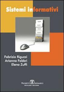 Libro Sistemi informativi Fabrizio Riguzzi Arianna Fabbri Elena Zuffi