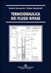 Libro Termoidraulica dei flussi bifase Ruben Scardovelli Sandro Manservisi