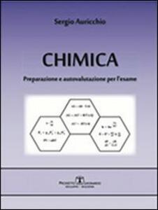 Chimica. Preparazione e autovalutazione per l'esame - Sergio Auricchio - copertina