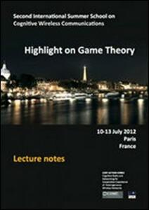 Highlight on game thepry. Second international summer school on cognitive wireless communications - Jocelyn Fiorina - copertina