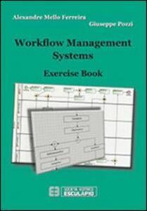 Libro Workflow management systems. Exercise book Alexandre Mello Ferreira Giuseppe Pozzi