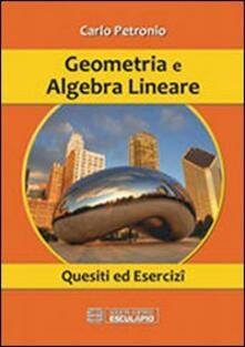 Geometria e algebra lineare. Quesiti ed esercizi - Carlo Petronio - copertina