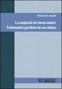 La complessità dei sistemi sanitari. Problematiche giuridiche del caso italiano