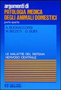 Patologia medica degli animali domestici. Malattie del sistema nervoso centrale - A. Buonaccorsi,M. Bizzeti,G. Guidi - copertina