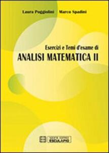Esercizi e temi d'esame di analisi matematica II - Laura Poggiolini,Marco Spadini - copertina