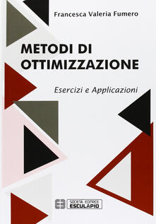 Metodi di ottimizzazione. Esercizi ed applicazioni - Francesca Fumero - copertina