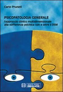 Psicopatologia generale. L'approccio clinico multidimensionale alla sofferenza psichica con e oltre il DSM