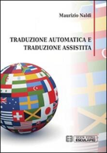 Traduzione automatica e traduzione assistita - Maurizio Naldi - copertina