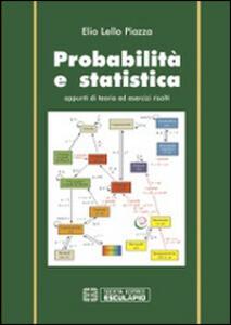 Probabilità e statistica. Appunti di teoria ed esercizi risolti
