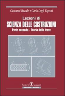 Ristorantezintonio.it Lezioni di scienza delle costruzioni. Vol. 2: Teoria della trave. Image