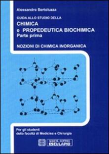 Guida allo studio della chimica e propedeutica biochimica. Nozioni di chimica generale, chimica organica e chimica inorganica