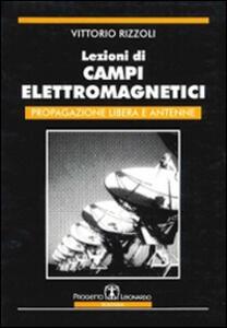 Lezioni di campi elettromagnetici. Propagazione libera e antenne