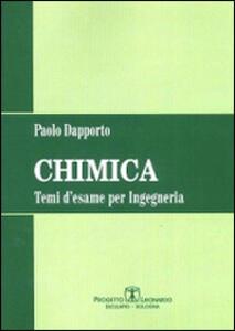 Chimica. Temi d'esame per ingegneria - Paolo Dapporto - copertina