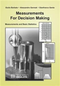 Measurements for decision making. Measurements and basic statistics