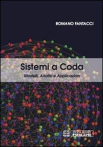 Libro Sistemi a coda. Modelli e dimensionamento Romano Fantacci