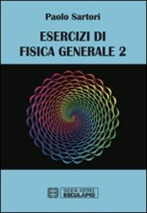 Esercizi di fisica generale. Vol. 2