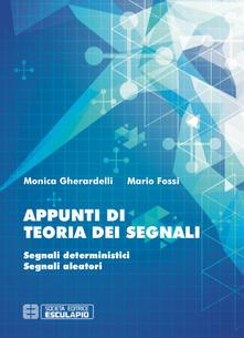Appunti di teoria dei segnali. Segnali deterministici e segnali aleatori.pdf