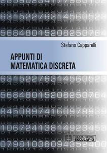Appunti di matematica discreta - Stefano Capparelli - copertina