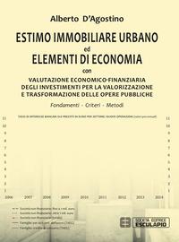 Estimo immobiliare urbano ed elementi di economia - D'Agostino Alberto - wuz.it