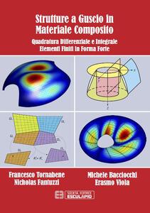 Libro Strutture a guscio in materiale composito. Quadratura differenziale e integrale. Elementi finiti in forma forte