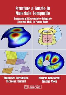 Grandtoureventi.it Strutture a guscio in materiale composito. Quadratura differenziale e integrale. Elementi finiti in forma forte Image