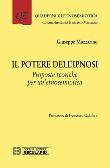 Il potere dell'ipnosi. Proposte teoriche per un'etnosemiotica - Giuseppe Mazzarino - copertina