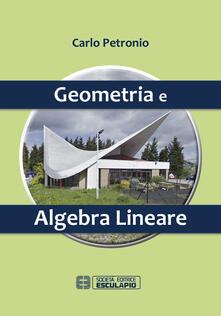 Geometria e algebra lineare - Carlo Petronio - copertina