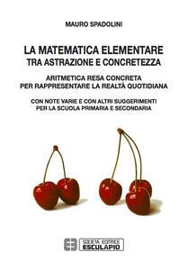 La matematica elementare tra astrazione e concretezza - Mauro Spadolini - copertina