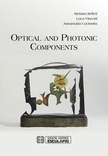 Optical and Photonic Components - Stefano Selleri,Luca Vincetti,Annamaria Cucinotta - cover