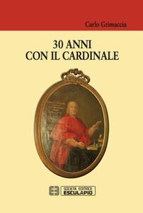 30 anni con il cardinale