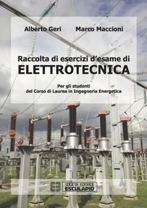 Raccolta di esercizi d'esame di elettrotecnica. Per gli studenti del corso di laurea in ingegneria energetica