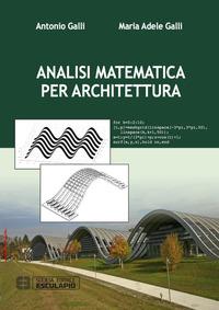 Analisi matematica per architettura - Galli Antonio Galli M. Adele - wuz.it